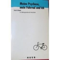 Meine Psychose, mein Fahrrad und ich. Von Fritz B. Simon (1992).