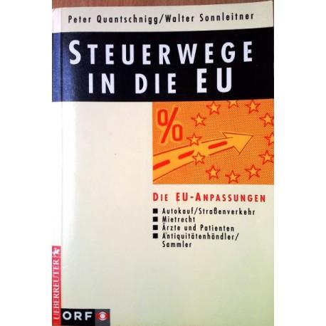 Steuerwege in die EU. Von Peter Quantschnigg (1994).