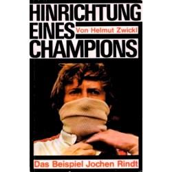 Hinrichtung eines Champions. Das Beispiel Jochen Rindt. Von Helmut Zwickl (1970).