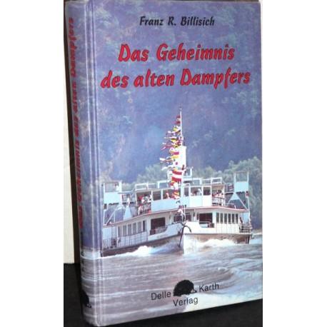 Das Geheimnis des alten Dampfers. Von Franz Robert Billisich (1988).