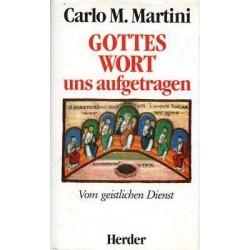Gottes Wort uns aufgetragen. Von Carlo M. Martini (1989).