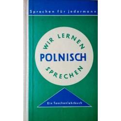 Wir lernen Polnisch sprechen. Von Wilhelm Reinholz (1965).