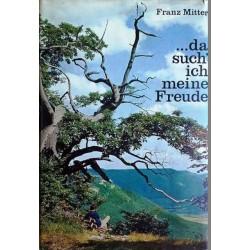 Da such ich meine Freude. Von Franz Mitter (1965).
