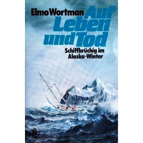 Auf Leben und Tod. Von Elmo Wortman (1991).