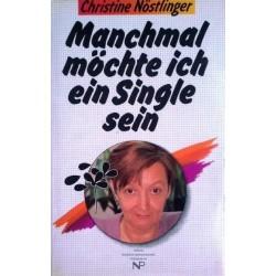 Manchmal möchte ich ein Single sein. Von Christine Nöstlinger (1990).