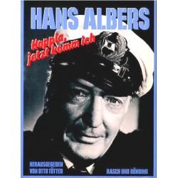 Hans Albers. Hoppla jetzt komm ich. Von Otto Tötter (1986).