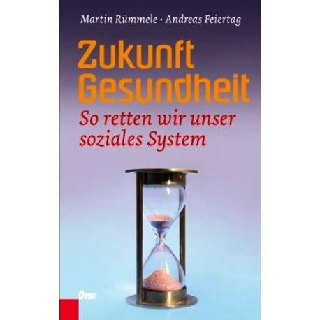 Zukunft Gesundheit. Von Martin Rümmele (2009). Handsigniert!