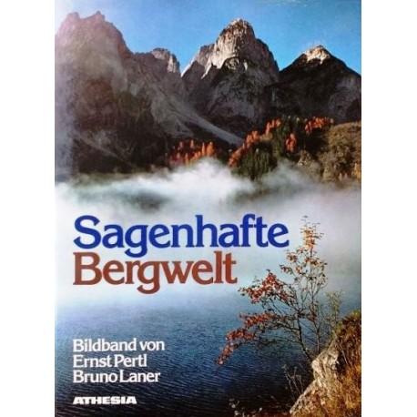 Sagenhafte Bergwelt. Von Ernst Pertl (1977).