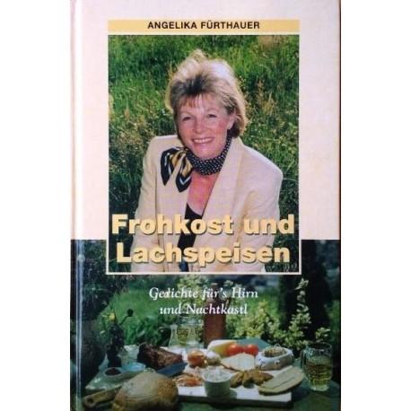 Frohkost und Lachspeisen. Von Angelika Fürthauer (1998). Handsigniert!