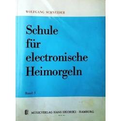 Schule für electronische Heimorgeln. Von Wolfgang Schneider (1969).