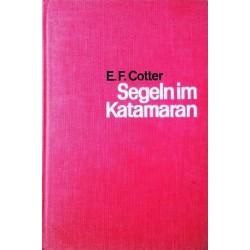 Segeln im Katamaran. Von Edward F. Cotter (1966).