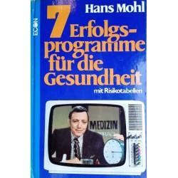 7 Erfolgsprogramme für die Gesundheit. Von Hans Mohl (1975).