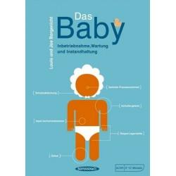 Das Baby. Inbetriebnahme, Wartung und Instandhaltung. Von Louis Borgenicht (2004).