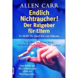 Endlich Nichtraucher. Der Ratgeber für Eltern. Von Allen Carr (2001).