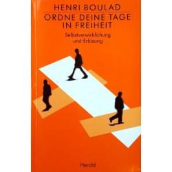 Ordne deine Tage in Freiheit. Von Henri Boulad (1992).