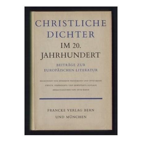 Christliche Dichter im 20. Jahrhundert. Von Otto Mann (1955/1968).