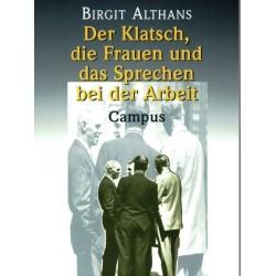 Der Klatsch, die Frauen und das Sprechen bei der Arbeit. Von Birgit Althans (2000).
