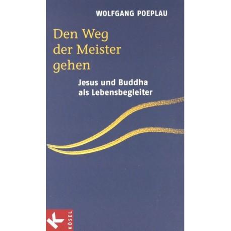 Den Weg der Meister gehen. Von Wolfgang Poeplau (2006).