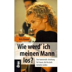 Wie werde ich meinen Mann los. Von Kris Krenn (1998).