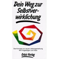 Dein Weg zur Selbstverwirklichung. Von Regina Hirth (1994).