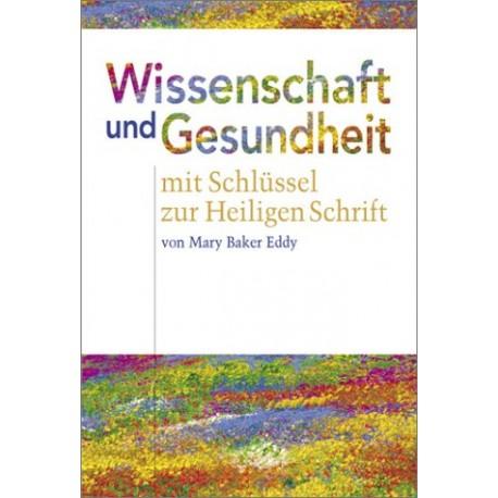Wissenschaft und Gesundheit mit Schlüssel zur Heiligen Schrift. Von Mary Baker Eddy (1998).