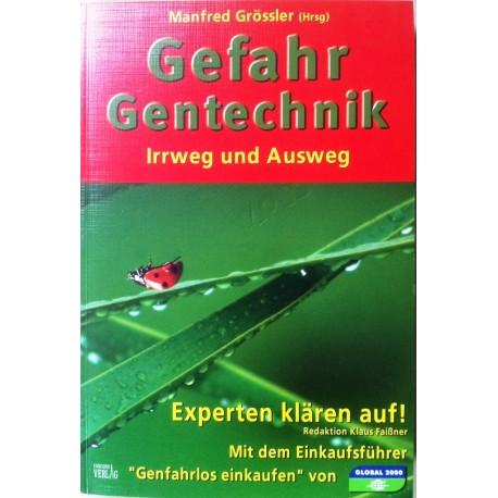Gefahr Gentechnik. Irrweg und Ausweg. Von Manfred Grössler (2005).
