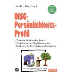 DISG-Persönlichkeitsprofil. Verstehen Sie sich selbst besser. Von Friedbert Gay (2002).