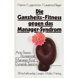 Die Ganzheits-Fitness gegen das Manager-Syndrom. Von Michael Hamm (1987).
