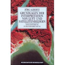 Grundlagen der Interpretation von Luft- und Satellitenbildern. Von Jörg Albertz (1991).
