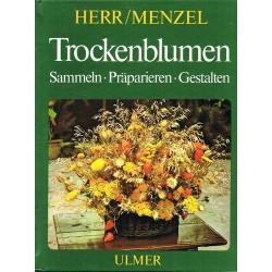 Trockenblumen. Sammeln, Präparieren, Gestalten. Von Erna Herr (1980).