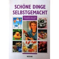Schöne Dinge selbstgemacht. Von: Moewig Verlag (2002).