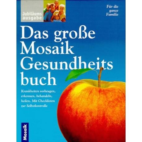 Das große Mosaik Gesundheitsbuch. Von Volkward E. Strauß (2000).