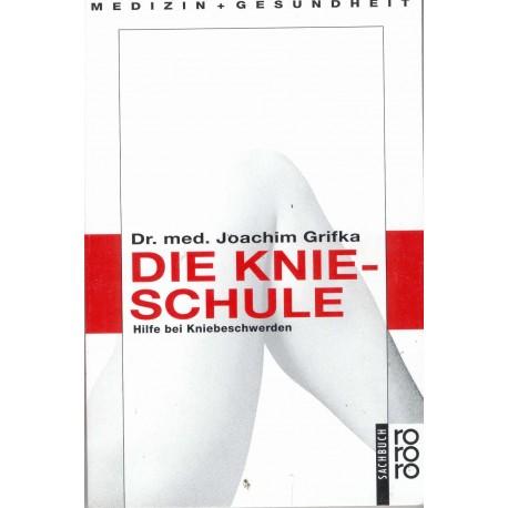 Die Knie-Schule. Von Joachim Grifka (1994).
