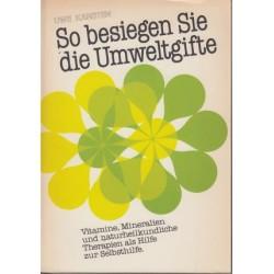 So besiegen Sie die Umweltgifte. Von Uwe Karsten (1985).