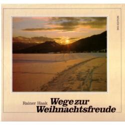 Wege zur Weihnachtsfreude. Von Rainer Haak (1987).