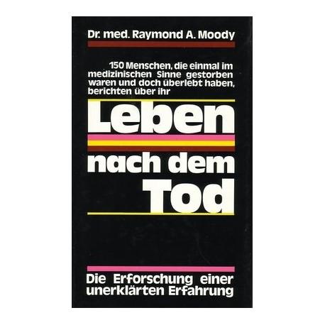 Leben nach dem Tod. Von Raymond Moody (1977).