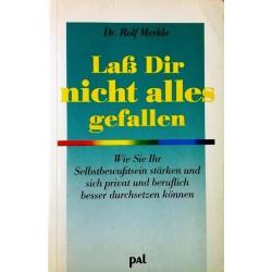 Laß Dir nicht alles gefallen. Von Rolf Merkle (1990).
