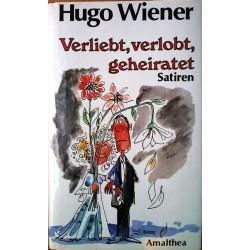 Verliebt, verlobt, geheiratet. Von Hugo Wiener (1987).