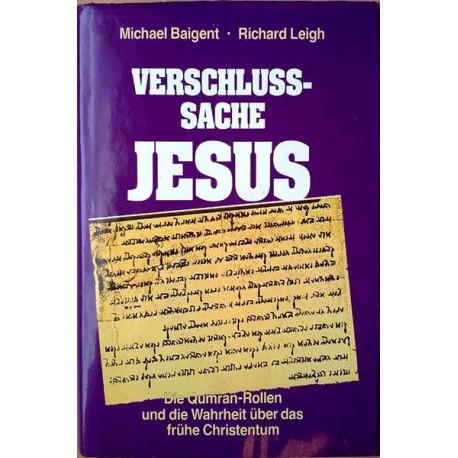 Verschlußsache Jesus. Von Michael Baigent (1991).