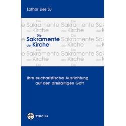 Die Sakramente der Kirche. Von Lothar Lies (2004).
