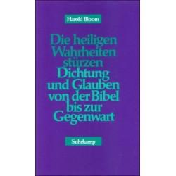 Die heiligen Wahrheiten stürzen. Von Harold Bloom (1991).
