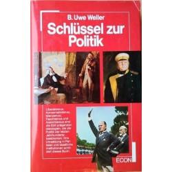 Schlüssel zur Politik. Von B. Uwe Weller (1978).