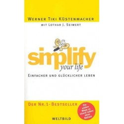 Simplify your life. Von Werner Tiki Küstenmacher (2007).