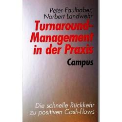 Turnaround Management in der Praxis. Von Peter Faulhaber (1996).