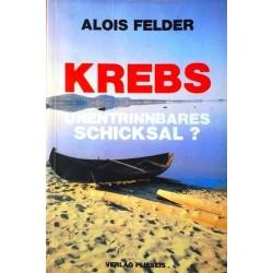 Krebs. Unentrinnbares Schicksal? Von Alois Felder (1988).