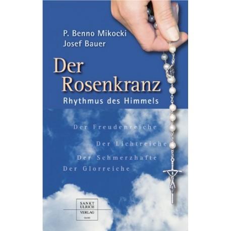 Der Rosenkranz. Rhythmus des Himmels. Von Benno Mikocki (2005).
