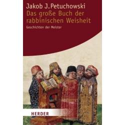 Das große Buch der rabbinischen Weisheit. Von Jakob Petuchowski (2008).