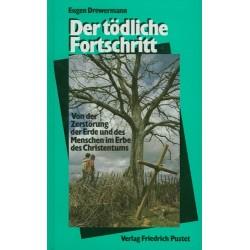 Der tödliche Fortschritt. Von Eugen Drewermann (1990).