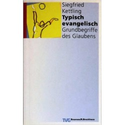 Typisch evangelisch. Von Siegfried Kettling (1993).