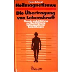 Heilmagnetismus. Von Heinz Schiegl (1983).